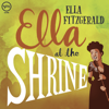 Ella Fitzgerald - Ella At The Shrine (Live)