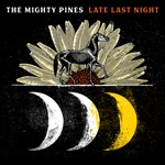 The Mighty Pines - Time Slows Down