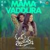 Mama Vaddura From Oye Idiot Single
