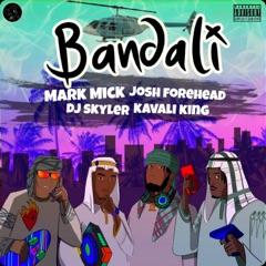 Bandali (feat. DJ Skyler, Josh Forehead & Kavali King)