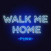P!nk - Walk Me Home illustration