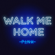 P!nk - Walk Me Home MP3