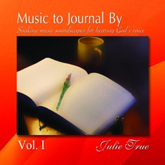 Music to Journal by, Vol. 1: Soaking Music Soundscapes for Hearing God's Voice