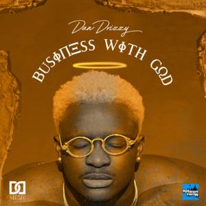 Dan Drizzy - Business With God