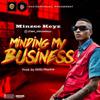 Minding My Business - Minzee Keyz