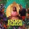 Enjoy Enjaami - Single
