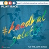 Playback: Kaadhal Galatta - Fun Tamil Love Songs