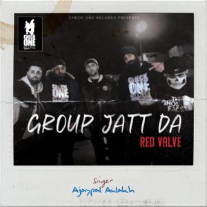 Red Valve - Group Jatt Da feat. Ajaypal Aulakh