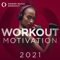 Power Music Workout - Workout Motivation 2021 (Nonstop Mix Ideal for Gym, Jogging, Running, Cardio, And Fitness) artwork