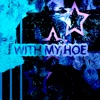 With My Hoe! by C2d iTunes Track 1