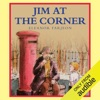 Jim at the Corner (Unabridged)