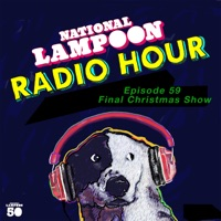 The National Lampoon Radio Hour Episode 59 (Digitally Remastered)