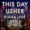 This Day (feat. Kiana Ledé) [from the Netflix Original Motion Picture Jingle Jangle] by Usher