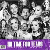 Nathan Dawe - No Time For Tears (feat. Little Mix)