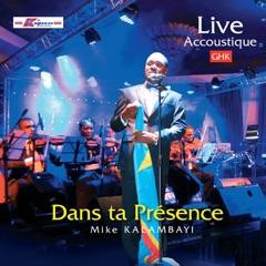 Live Acoustique Dans Ta Presence