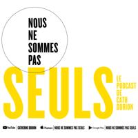 Podcast cover art for Nous ne sommes pas seuls - Le podcast de la députée Catherine Dorion