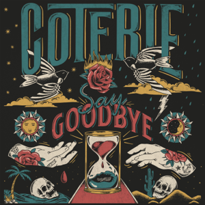 COTERIE - Say Goodbye