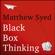 Matthew Syed - Black Box Thinking