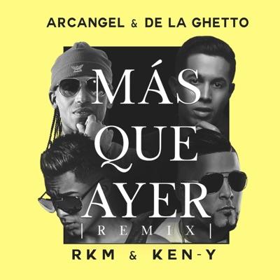Más Que Ayer (feat. RKM & Ken-Y) - Single - Arcangel y De La Ghetto