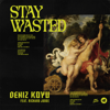 Deniz Koyu - Stay Wasted (feat. Richard Judge) artwork