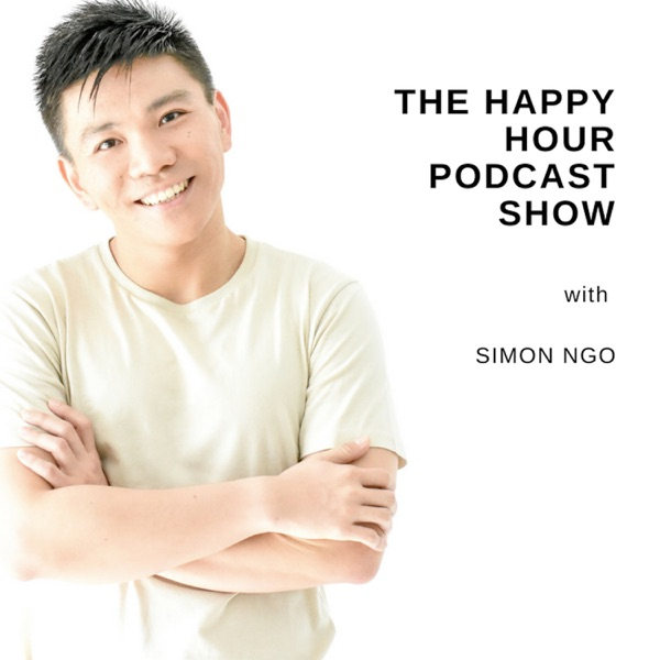 The Happy Hour Podcast with Simon Ngo