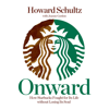 Howard Schultz & Joanne Gordon - Onward: How Starbucks Fought for Its Life Without Losing Its Soul  artwork
