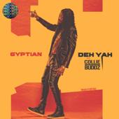 Deh Yah (feat. Collie Buddz & Ricky Blaze) - Gyptian