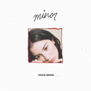 Gracie Abrams - minor