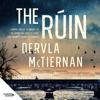 Dervla McTiernan - The Ruin artwork