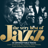Verschiedene Interpreten - The Very Best of Jazz: 50 Unforgettable Tracks (Remastered) Grafik