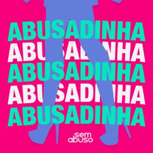 Grupo Sem Abuso - Abusadinha