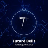 Tartaruga Records - Future Bells