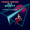 Fly Shorty feat Cytwo Shaan Single
