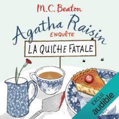 La quiche fatale: Agatha Raisin enquête 1
