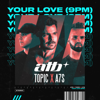 ATB, Topic & A7S - Your Love (9PM) обложка