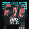 ATB, Topic & A7S - Your Love (9PM) Grafik