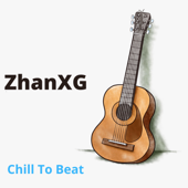 Chill To Beat - ZhanXG