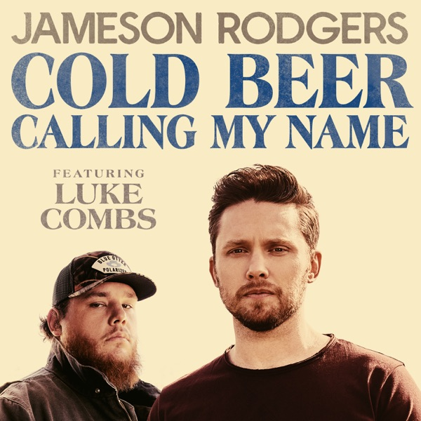 Jameson Rodgers Feat. Luke Combs - Cold Beer Calling My Name