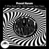 Procol Harum - A Whiter Shade of Pale (50th Anniversary Stereo Mix) kunstwerk
