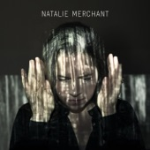 Natalie Merchant - It's A Coming