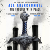 Joe Abercrombie - The Trouble with Peace  artwork