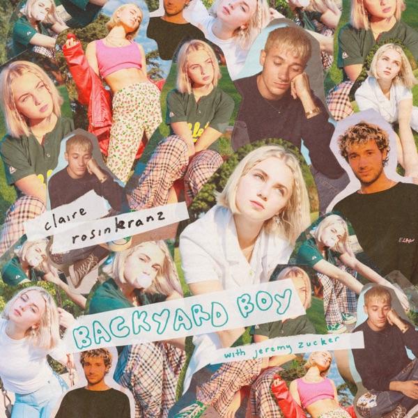 Claire Rosinkranz & Jeremy Zucker - Backyard Boy