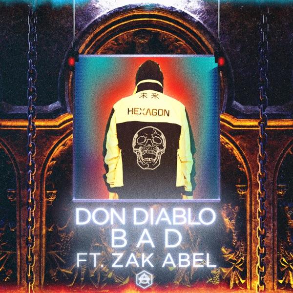 Don Diablo - Bad (feat. Zak Abel)