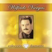 Coleccion Diamante: Wilfrido Vargas
