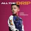 All the Drip Single feat Consequence Single