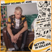 Ashè;Robert Delong - Better In College