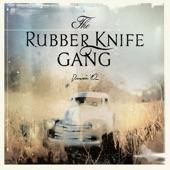 The Rubber Knife Gang - Drink Up John
