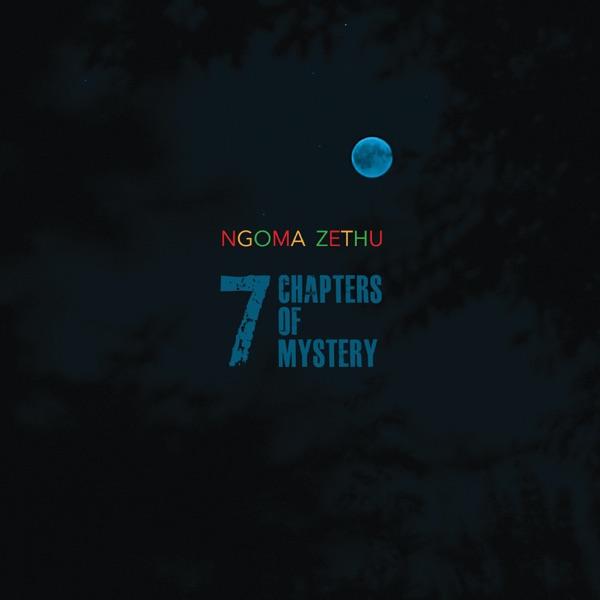 Ngoma Zethu– 7 Chapters of Mystery