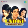 Ladki Pasand Hai From Ladki Pasand Hai Single