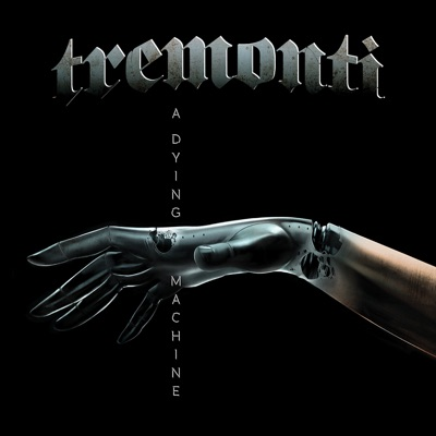 A Dying Machine (Deluxe Version) - Tremonti